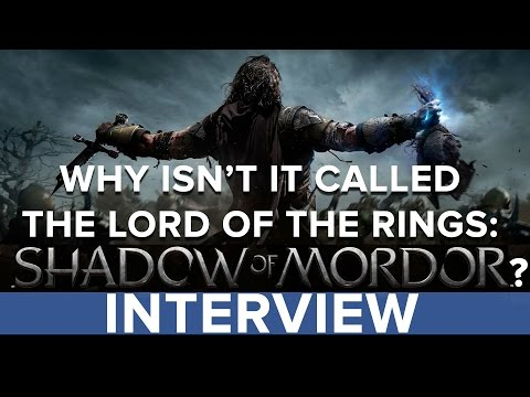 Why isn't it called The Lord of The Rings: Shadow of Mordor? - Eurogamer Interview