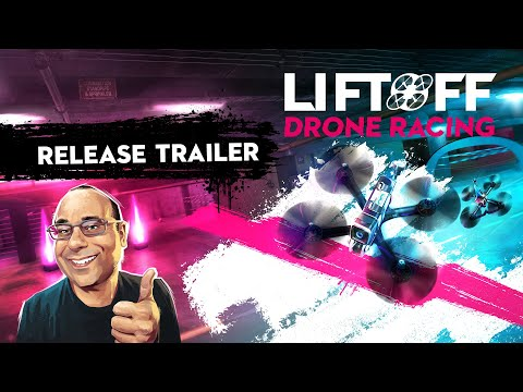 Liftoff: Drone Racing – Release Trailer