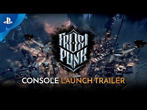 Frostpunk: Console Edition - Official Launch Trailer   PS4