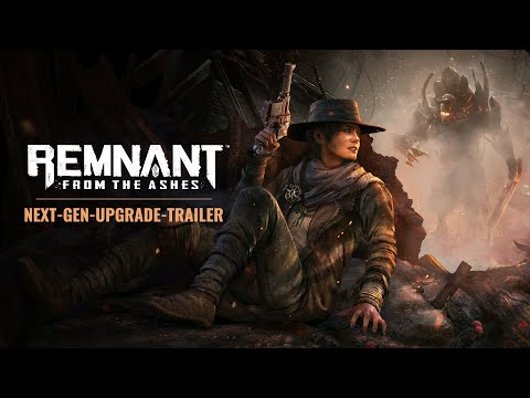 Remnant: From the Ashes | Next-Gen-Upgrade-Trailer