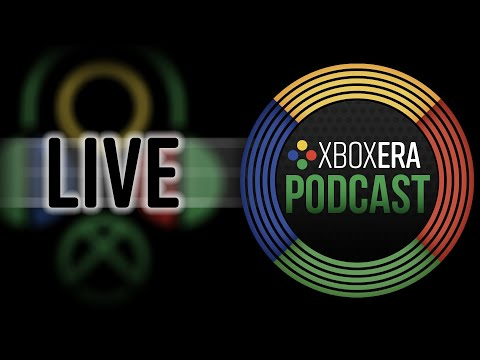 """The XboxEra Podcast - LIVE - Episode 52 - """"The Pineapple Equation"""""""