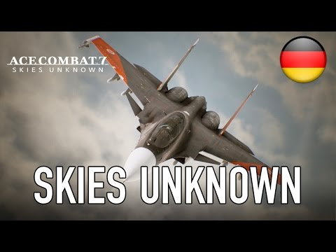 Ace Combat 7 - PC/PS4/X1 - Skies Unknown (Extended Trailer) (German)