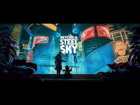 Beyond A Steel Sky - Konsolen-Reveal-Trailer