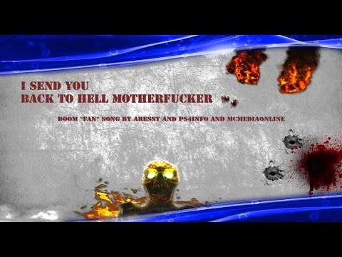DOOM FAN SONG I SEND YOU BACK TO HELL MOTHER FUC..... (Zensierte Version)