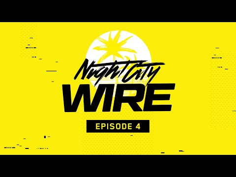 Cyberpunk 2077 — Night City Wire: Episode 4
