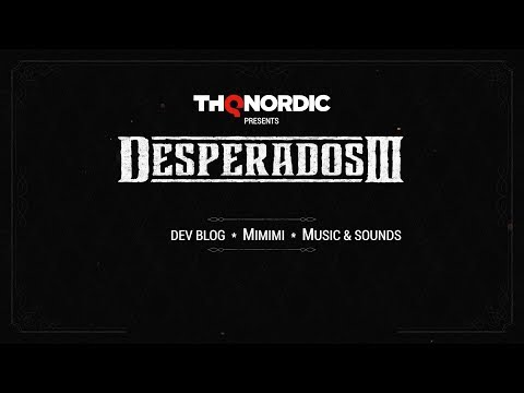 Desperados III - Dev Blog #6: Music
