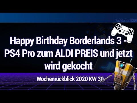 Happy Birthday Borderlands 3 - PS4 Pro zum ALDI PREIS und jetzt wird gekocht - WRB 2020 KW 30