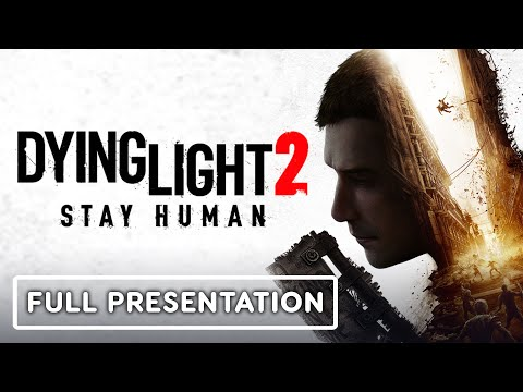 Dying Light 2: Stay Human - Full Presentation (Dying 2 Know)