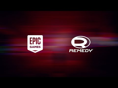 Epic Games Publishing Presents: Remedy Entertainment