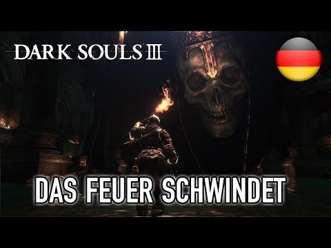 Dark Souls III - PC/XB1/PS4 - Das Feuer Schwindet (German) (Gamescom Trailer)