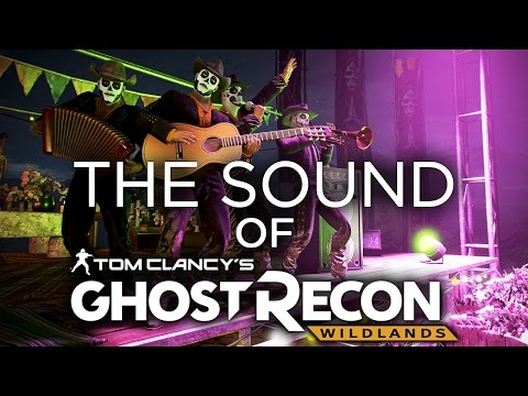 The Music and Sounds of GHOST RECON: WILDLANDS