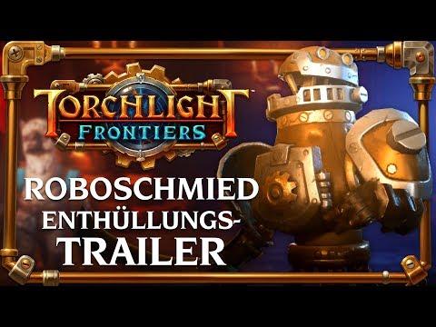 Torchlight Frontiers   Roboschmied Enthüllungstrailer