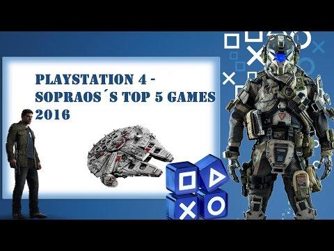 PlayStation 4 - Soprao´s Top 5 Games 2016 #PS4