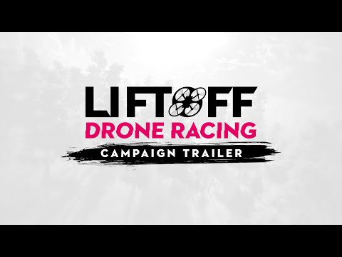 Liftoff: Drone Racing – Campaign Trailer