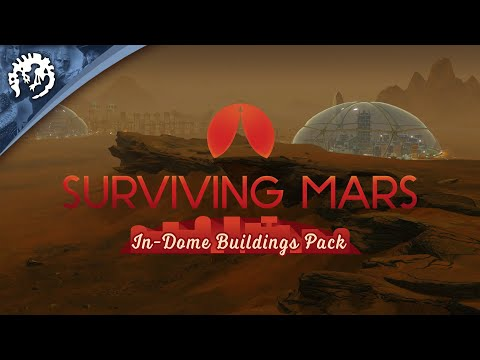 Surviving Mars   In-Dome Buildings Pack Release Trailer