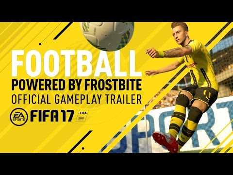 Football, Powered by Frostbite - FIFA 17 Official Gameplay Trailer