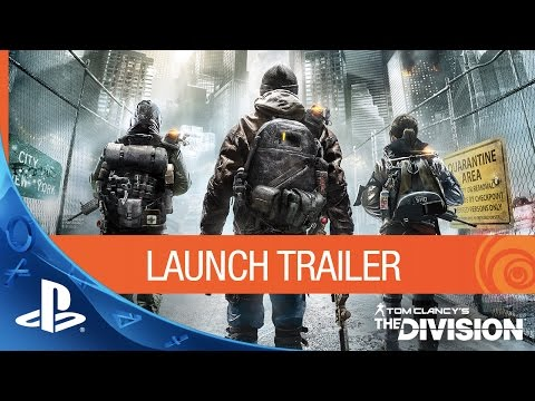 Tom Clancy's The Division – Launch Trailer   PS4