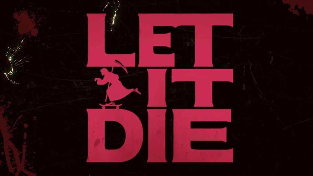 Let It Die Titel